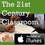 The 21st Century Classroom, a podcast of the Tarrant Institute for Innovative Education