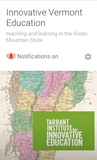Innovative Vermont Education: a Google+ Community by the Tarrant Institute for Innovative Education