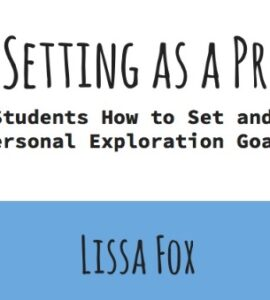 """""""Goal-setting as a process: Teaching Students How to Set and Achieve Personal EXploration Goals"""" by Lissa Fox"""