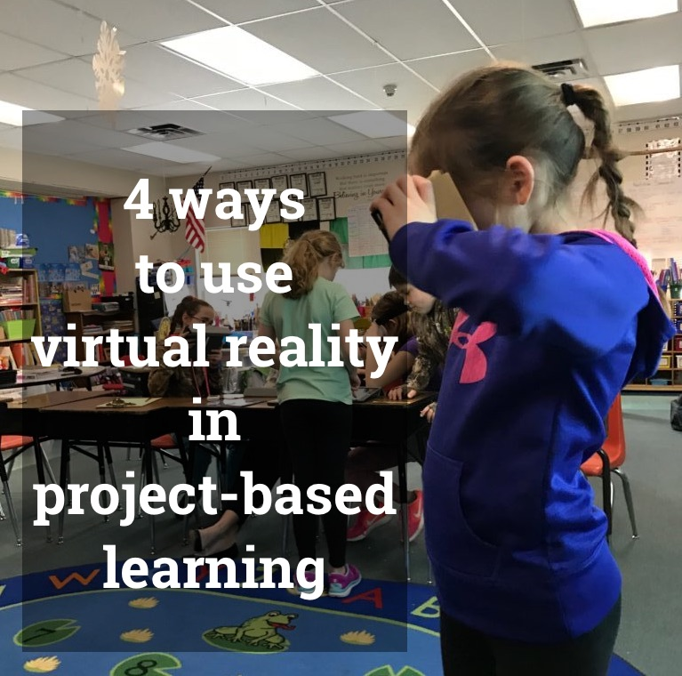4 ways to use Virtual Reality in project-based learning