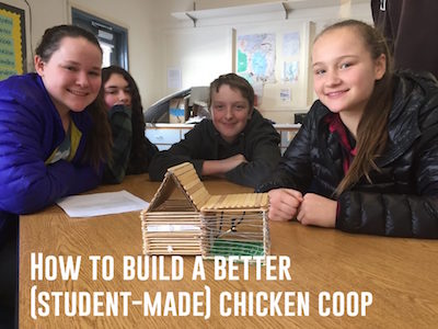 How to build a better (student-made) chicken coop - Innovation: Education