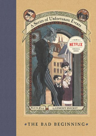 The Bad Beginning, by Lemony Snicket