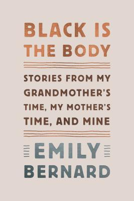 Black is the Body, by Emily Bernard