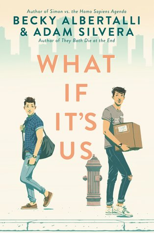 What If It's Us, by Becky Albertalli and Adam Silvera
