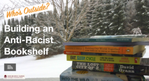 Link to slidedeck for Who's Outside? Building an Anti-Racist Bookshelf