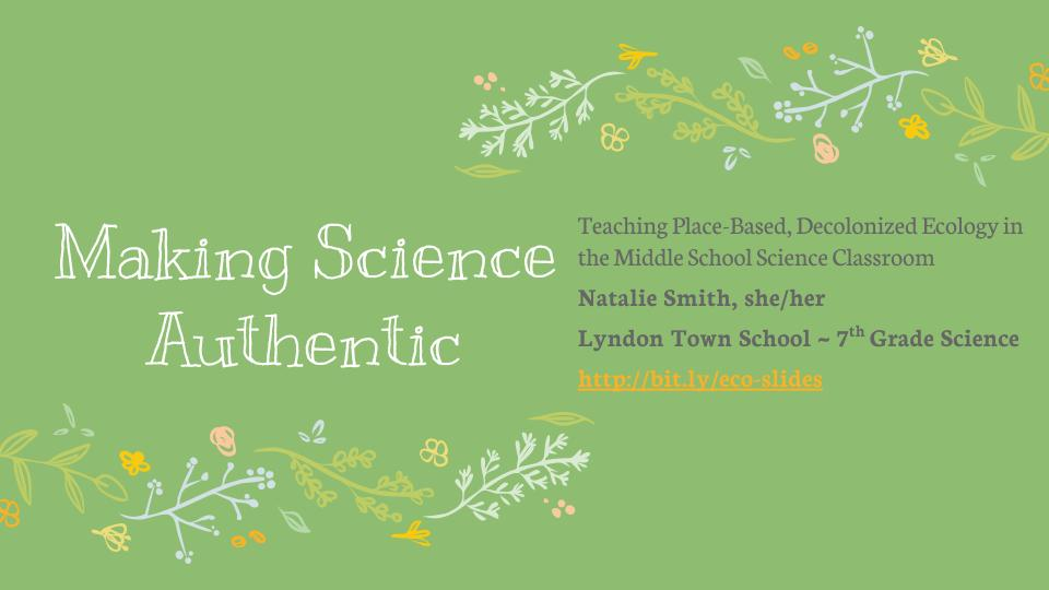 Making Science Authentic: Teaching Place-Based Decolonized Ecology in the Middle School Classroom